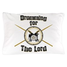 Drumming for the Lord Pillow Case