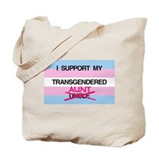 I support my Transgendered Aunt Tote Bag