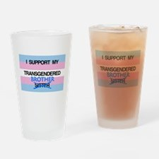 I support my transgendered Brother Drinking Glass