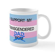I support my Transgendered Dad Mug