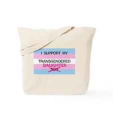 I support my Transgendered Daughter Tote Bag
