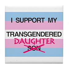 I support my Transgendered Daughter Tile Coaster
