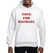 VOTE FOR RACHAEL Hoodie