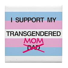 I support my Transgendered Mom Tile Coaster