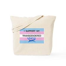 I support my Transgendered Uncle Tote Bag