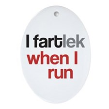 Funny I FARTlek © Ornament (Oval)