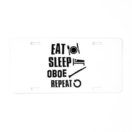 Eat Sleep Oboe Aluminum License Plate