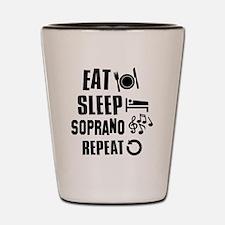 Eat Sleep Soprano Shot Glass