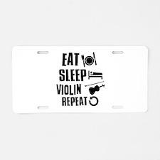 Eat Sleep Violin Aluminum License Plate