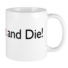 Eat Shit and Die Small Mugs