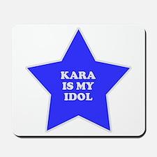 Kara Is My Idol Mousepad