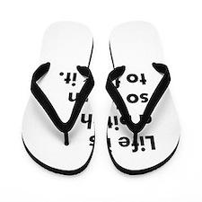 Life is a bitch Flip Flops