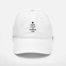 Keep Calm & Gobble On Baseball Baseball Cap