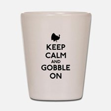 Keep Calm & Gobble On Shot Glass