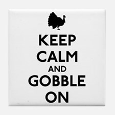 Keep Calm & Gobble On Tile Coaster