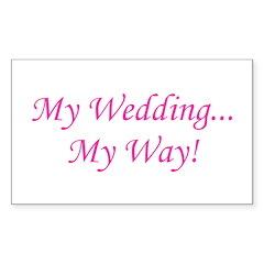 My Wedding, My Way! Rectangle Decal