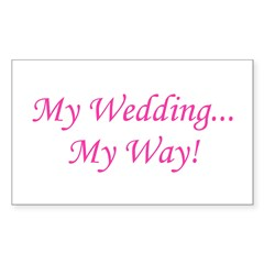 My Wedding, My Way! Rectangle Decal