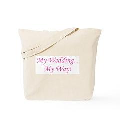 My Wedding, My Way! Tote Bag