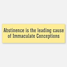 abstinence... Bumper Bumper Bumper Sticker