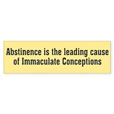 abstinence... Bumper Bumper Sticker