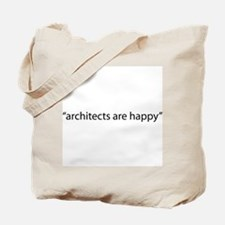 """architects are happy"" Tote Bag"
