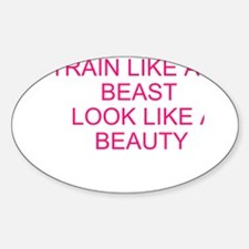 Train like a beast - look like a beauty Decal