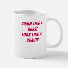 Train like a beast - look like a beauty Mug