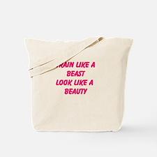 Train like a beast - look like a beauty Tote Bag