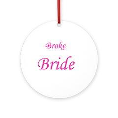 Broke Bride Ornament (Round)