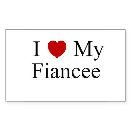 I (heart) My Fiancee Rectangle Sticker