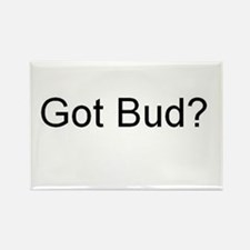 Got Bud? Rectangle Magnet