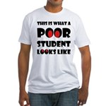 Poor student Fitted T-Shirt