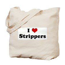 I Love Strippers Tote Bag