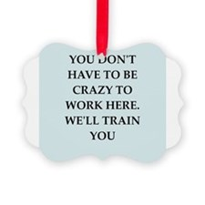 WORK2.png Ornament