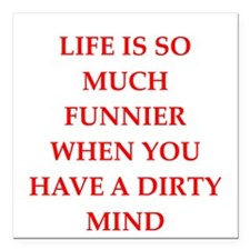 """dirty mind Square Car Magnet 3"""" x 3"""""""