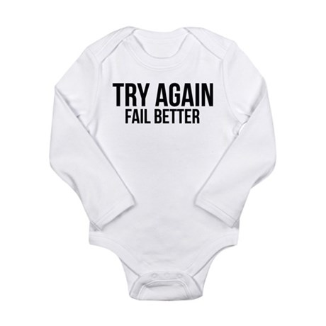 Try again fail better Long Sleeve Infant Bodysuit