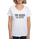 Try again fail better Women's V-Neck T-Shirt