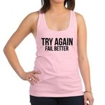 Try again fail better Racerback Tank Top