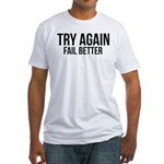Try again fail better Fitted T-Shirt