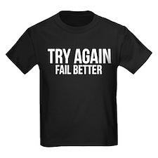 Try again fail better T