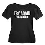 Try again fail better Women's Plus Size Scoop Neck