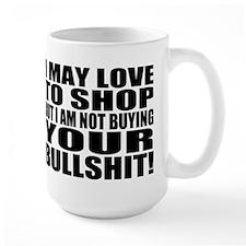 Not Buying your Bullshit Mug