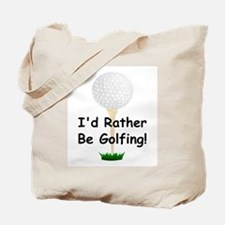 golfball large Id rather be golfing.png Tote Bag