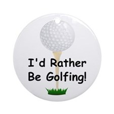 golfball large Id rather be golfing.png Ornament (