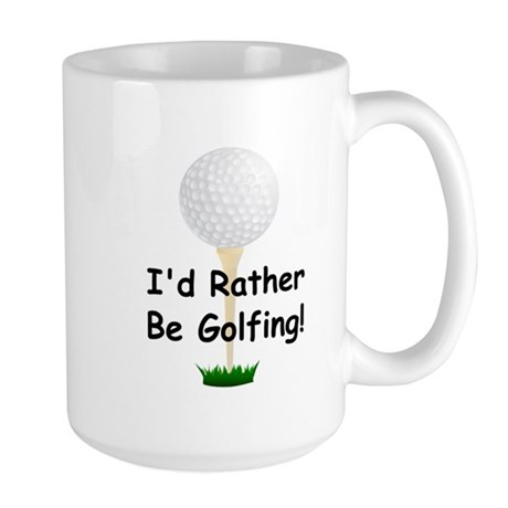 golfball large Id rather be golfing.png Large Mug