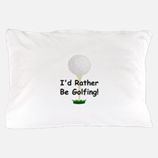 golfball large Id rather be golfing.png Pillow Cas