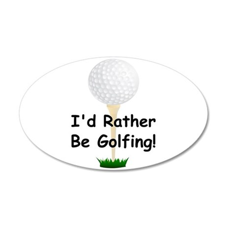 golfball large Id rather be golfing.png 20x12 Oval