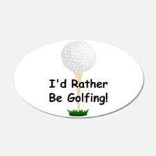 golfball large Id rather be golfing.png Wall Decal