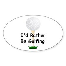 golfball large Id rather be golfing.png Decal