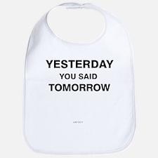 Yesterday you said tomorrow Bib